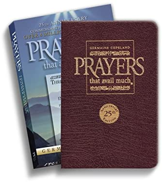 Prayers That Avail Much 25th Anniversary Commemorative Burgundy Leather: Three Bestselling Works in One Volume 9781577947530