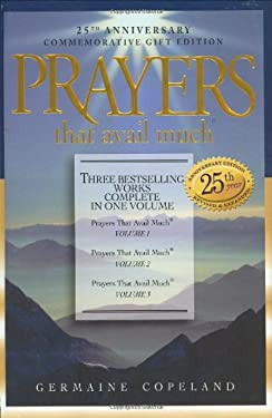 Prayers That Avail Much: Three Bestselling Volumes Complete in One Book 9781577947523