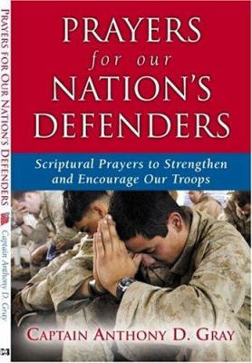 Prayers for Our Nation's Defenders: Scriptural Prayers to Strengthen and Encourage Our Troops 9781577947738