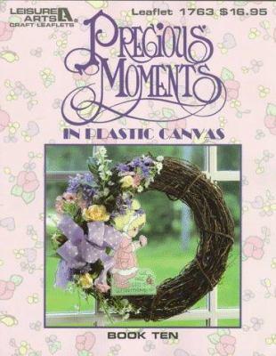 Precious Moments in Pastic Canvas: Book Ten 9781574860511