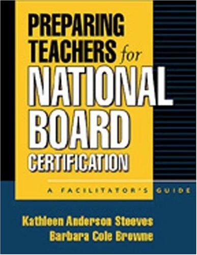 Preparing Teachers for National Board Certification: A Facilitators' Guide 9781572305427