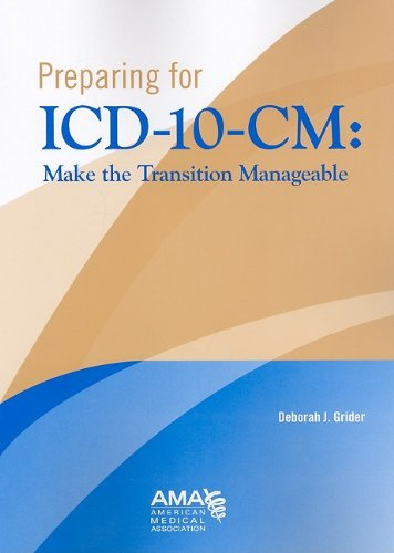 Preparing for ICD-10-CM: Making the Transition Manageable 9781579478667