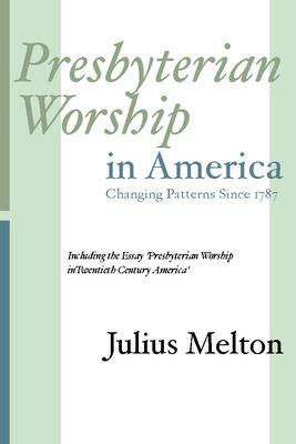 Presbyterian Worship in America 9781579105907