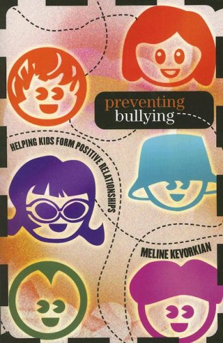 Preventing Bullying: Helping Kids Form Positive Relationships 9781578864843