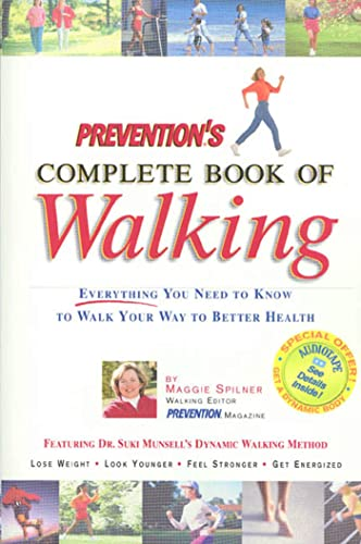 Prevention's Complete Book of Walking: Everything You Need to Know to Walk Your Way to Better Health 9781579542368
