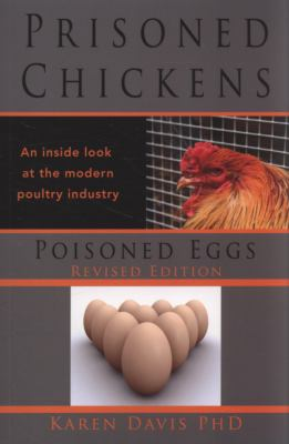 Prisoned Chickens Poisoned Eggs: An Inside Look at Modern Poultry Industry 9781570672293