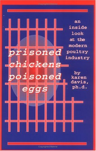 Prisoned Chickens Poisoned Eggs: An Inside Look at the Modern Poultry Industry 9781570670329