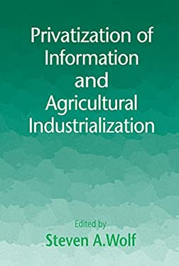 Privatization of Information and Agricultural Industrialization 9781574441048