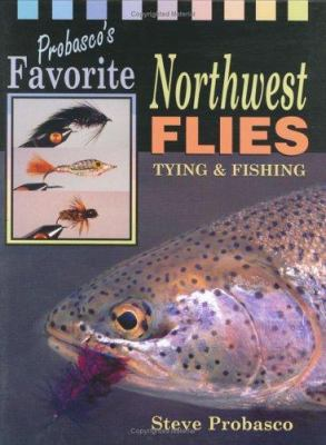 Probasco's Favorite Northwest Flies 9781571881441