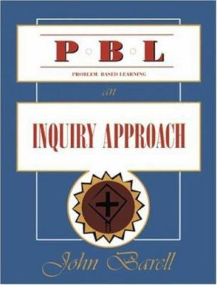 Problem-Based Learning: An Inquiry Approach 9781575170480