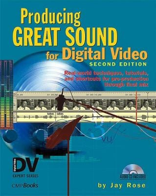 Producing Great Sound for Digital Video [With CDROM] 9781578202089