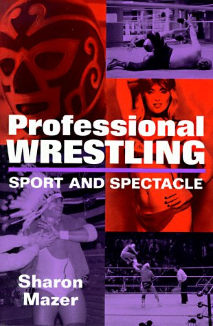 Professional Wrestling: Sport and Spectacle 9781578060214
