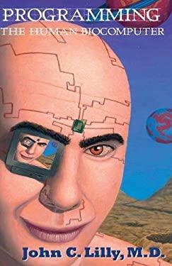 Programming the Human Biocomputer 9781579510657