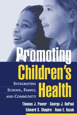 Promoting Children's Health: Integrating School, Family, and Community 9781572308558