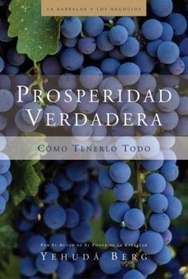 Prosperidad Verdadera: Como Tenerlo Todo 9781571895721