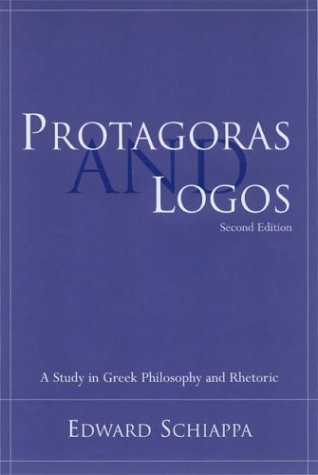 Protagoras and Logos: A Study in Greek Philosophy and Rhetoric 9781570035210