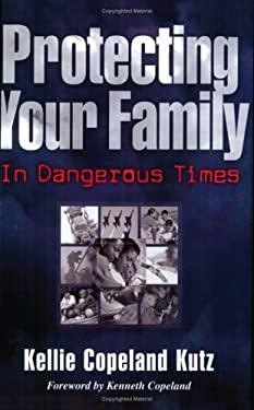 Protecting Your Family in Dangerous Times 9781577942726