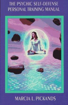 Psychic Self-Defense Personal Training Manual 9781578630042
