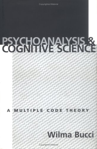 Psychoanalysis and Cognitive Science: Multiple Code Theory, a 9781572302136