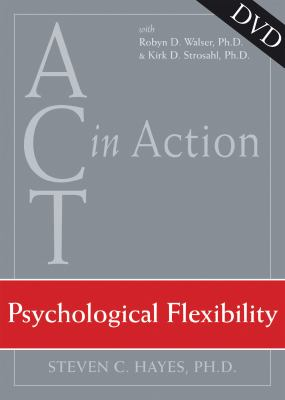 ACT in Action: Psychological Flexibility 9781572245327
