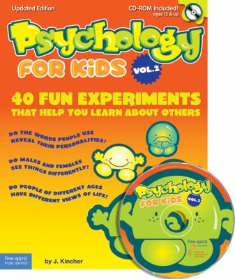 Psychology for Kids, Vol. 2: 40 Fun Experiments That Help You Learn about Others [With CDROM] 9781575422848