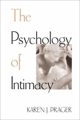 The Psychology of Intimacy 9781572302679