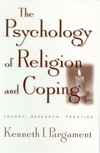 The Psychology of Religion and Coping: Theory, Research, Practice 9781572306646