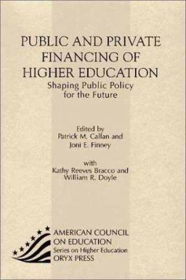 Public and Private Financing of Higher Education: Shaping Public Policy for the Future 9781573565554