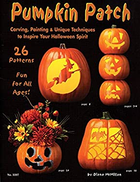 Pumpkin Patch: Carving, Painting & Unique Techniques to Inspire Your Halloween Spirit