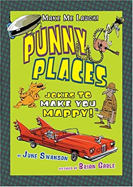 Punny Places: Jokes That Make You Mappy 9781575057033