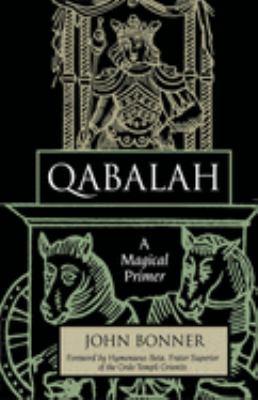 Qabalah: A Magical Primer 9781578632114