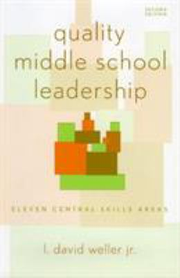Quality Middle School Leadership: Eleven Central Skills Areas 9781578860722