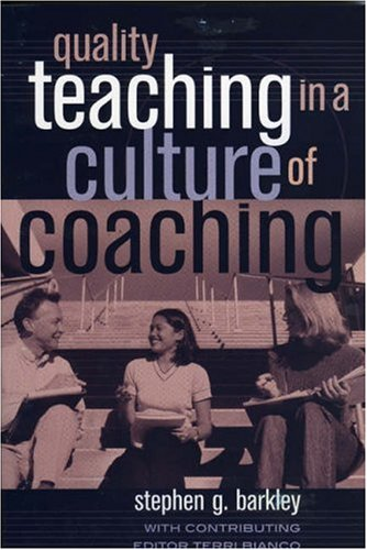 Quality Teaching in a Culture of Coaching 9781578861897