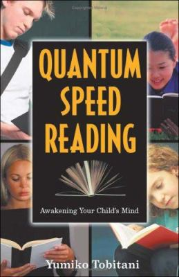 Quantum Speed Reading: Awakening Your Child's Mind 9781571744715