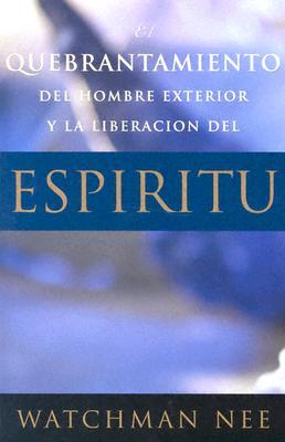 Quebrantamiento del Hombre Exterior y La Liberacion del Espiritu 9781575933801