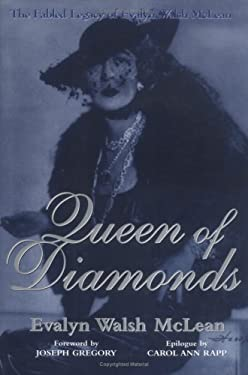 Queen of Diamonds: The Fabled Legacy of Evalyn Walsh McLean 9781577361923