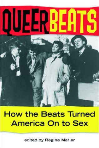 Queer Beats: How the Beats Turned America on to Sex 9781573441889