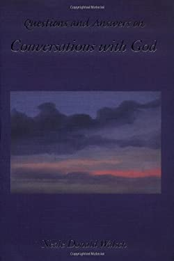 questions and answers on conversations with god by neale