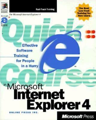 Quick Course in Microsoft Internet Explorer 4 9781572318045