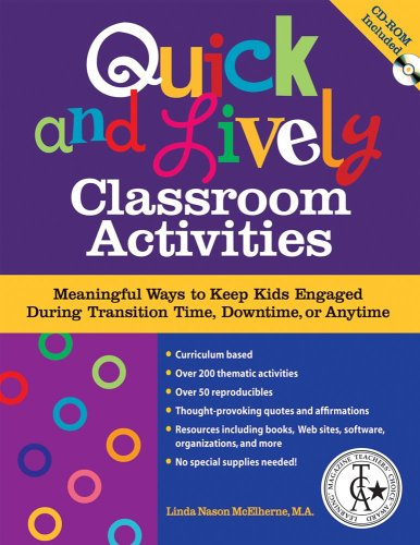 Quick and Lively Classroom Activities: Meaningful Ways to Keep Kids Engaged During Transition Time, Downtime, or Anytime [With CDROM] 9781575422145