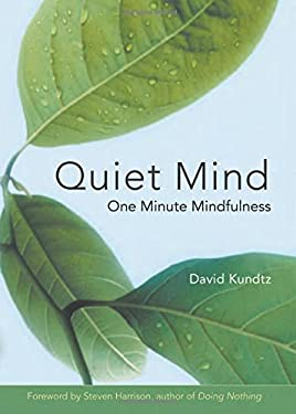 Quiet Mind: One Minute Retreats from a Busy World 9781573248624