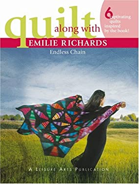 Quilt Along with Emilie Richards: Endless Chain 9781574865653