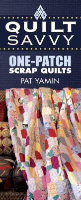 Quilt Savvy: One-Patch Scrap Quilts 9781574329377