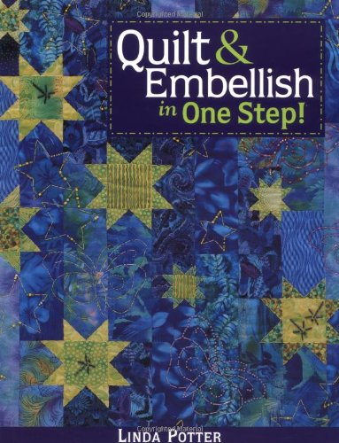 Quilt & Embellish in One Step!- Print on Demand Edition 9781571202581