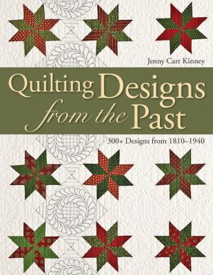 Quilting Designs from the Past: 300+ Designs from 1810-1940 9781571205346