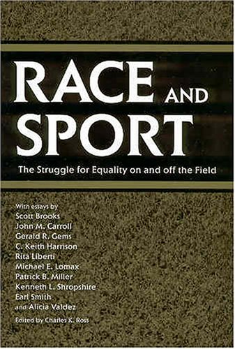Race and Sport: The Struggle for Equality on and Off the Field 9781578066575