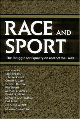 Race and Sport: The Struggle for Equality on and Off the Field 9781578068975