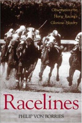 Racelines: Observations on Horse Racing's Glorious History 9781570282348