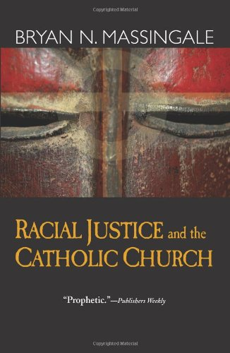 Racial Justice and the Catholic Church 9781570757761