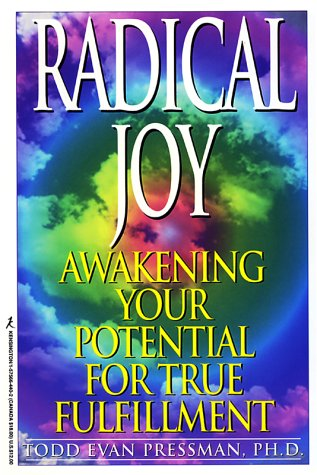 Radical Joy!: Awakening Your Potential for True Fulfillment 9781575664408